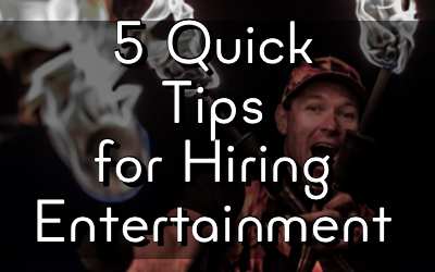 Five Quick Tips for Hiring Entertainment