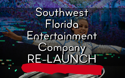 Southwest Florida Entertainment Company RE-LAUNCH