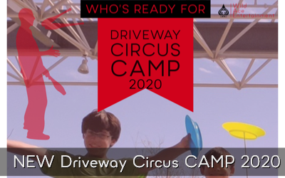 Driveway Circus CAMP 2020 is Here!